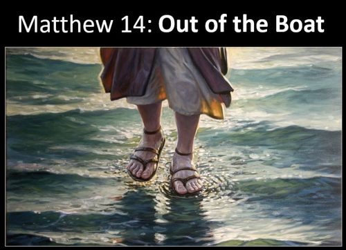 Matthew 14: Out Of The Boat