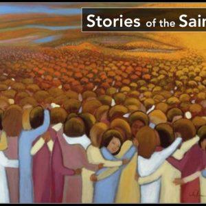 STORIES OF THE SAINTS (Week 5)